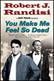 You Make Me Feel So Dead (A Rat Pack Mystery)