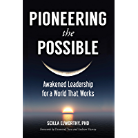 Pioneering the Possible: Awakened Leadership for a World That Works (Sacred Activism Book 7)