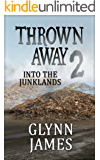 """Thrown Away 2 """"Into the Junklands"""" (Thrown Away Series 1)"""