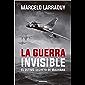 La guerra invisible: El último secreto de Malvinas (Spanish Edition)