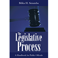 The Legislative Process: A Handbook for Public Officials (English Edition)
