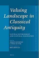 Valuing Landscape in Classical Antiquity: Natural Environment and Cultural Imagination (Mnemosyne, Supplements) Hardcover