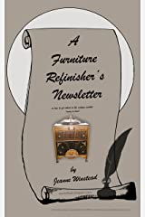 A Furniture Refinisher's Newsletter: or how to get ahead in the antique market (more or less) Kindle Edition