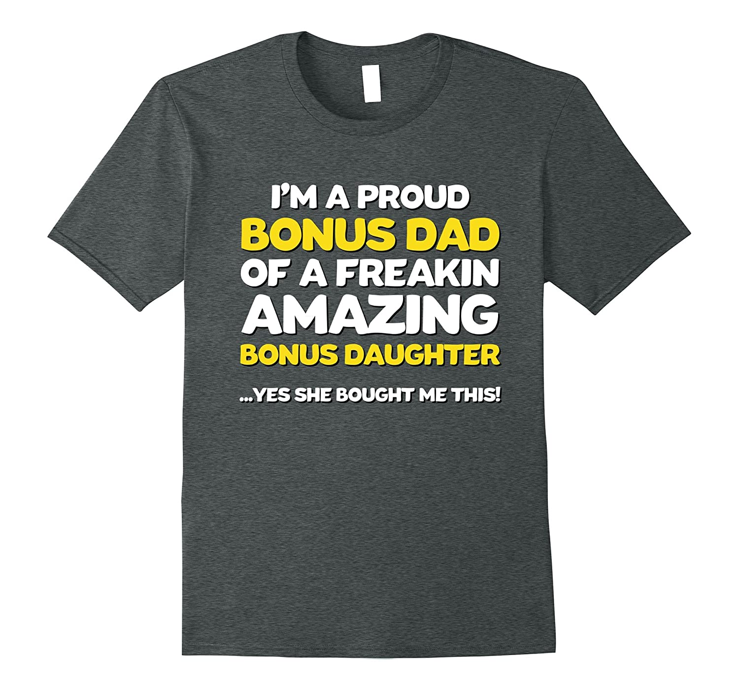 5a22ba89 Funny Bonus Dad Shirt Fathers Day Gift Stepdaughter Stepdad-ANZ ...