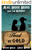 Mail Order Bride: Heart of Gold (Mail Order Brides from the Midwest Book 1)
