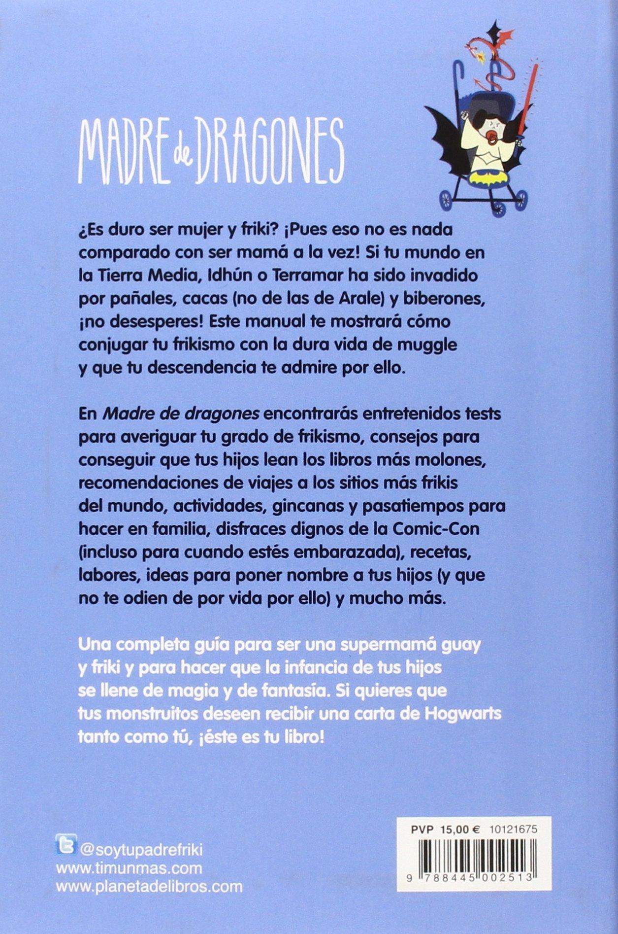 Madre de dragones: Cómo ser una Frikimamá y no morir en el intento Varios:  Amazon.es: Susana Vallejo: Libros