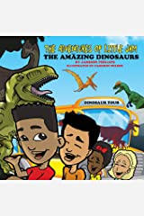 The Adventures of Little Jam: : The Amazing Dinosaurs Paperback
