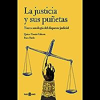 La justicia y sus puñetas: Nueva antología del disparate judicial