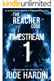 The Reacher Code: Timestream 1