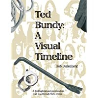 Ted Bundy: A Visual TImeline