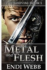 The Rohvim Book 1: Metal and Flesh Kindle Edition