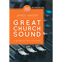 Great Church Sound: a guide for the volunteer (English Edition)