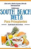 Recetas Dieta: South Beach - Dieta South Beach para principiantes (Dietas para perder peso para mujeres y hombres nº 1)