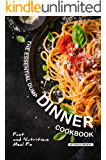 The Essential Dump Dinner Cookbook: Fast and Nutritious Meal Fix