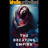 The Decaying Empire (The Vanishing Girl Book 2)