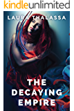 The Decaying Empire (The Vanishing Girl Book 2)