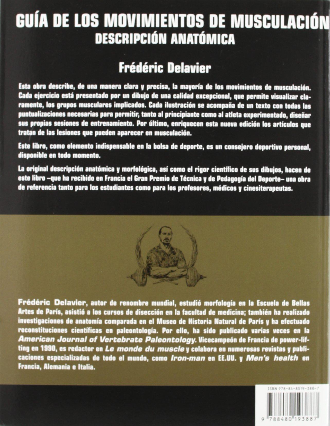Guia de Los Movimientos de Musculacion (Spanish Edition): Frederic Delavier: 9788480193887: Amazon.com: Books
