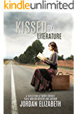 Kissed by Literature: A Collection of Short Stories