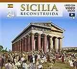 Sicilia ricostruita. Ediz. spagnola. Con video online