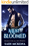 A Lust Bloomed (Gay Billionaire Forced Bondage Milking Romance) (Milked for all He's Worth Book 2)