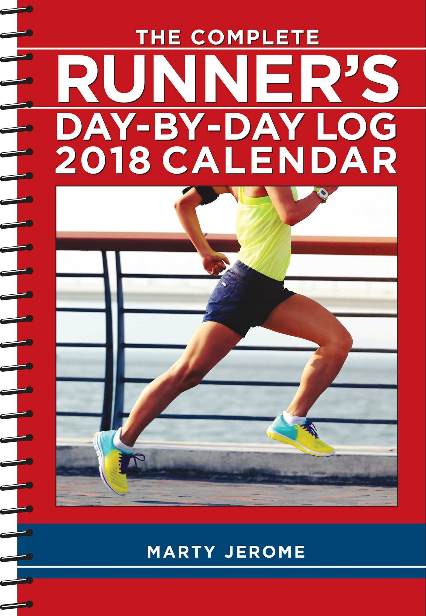 The Complete Runners Day-By-Day Log 2018 Calendar: Marty ...