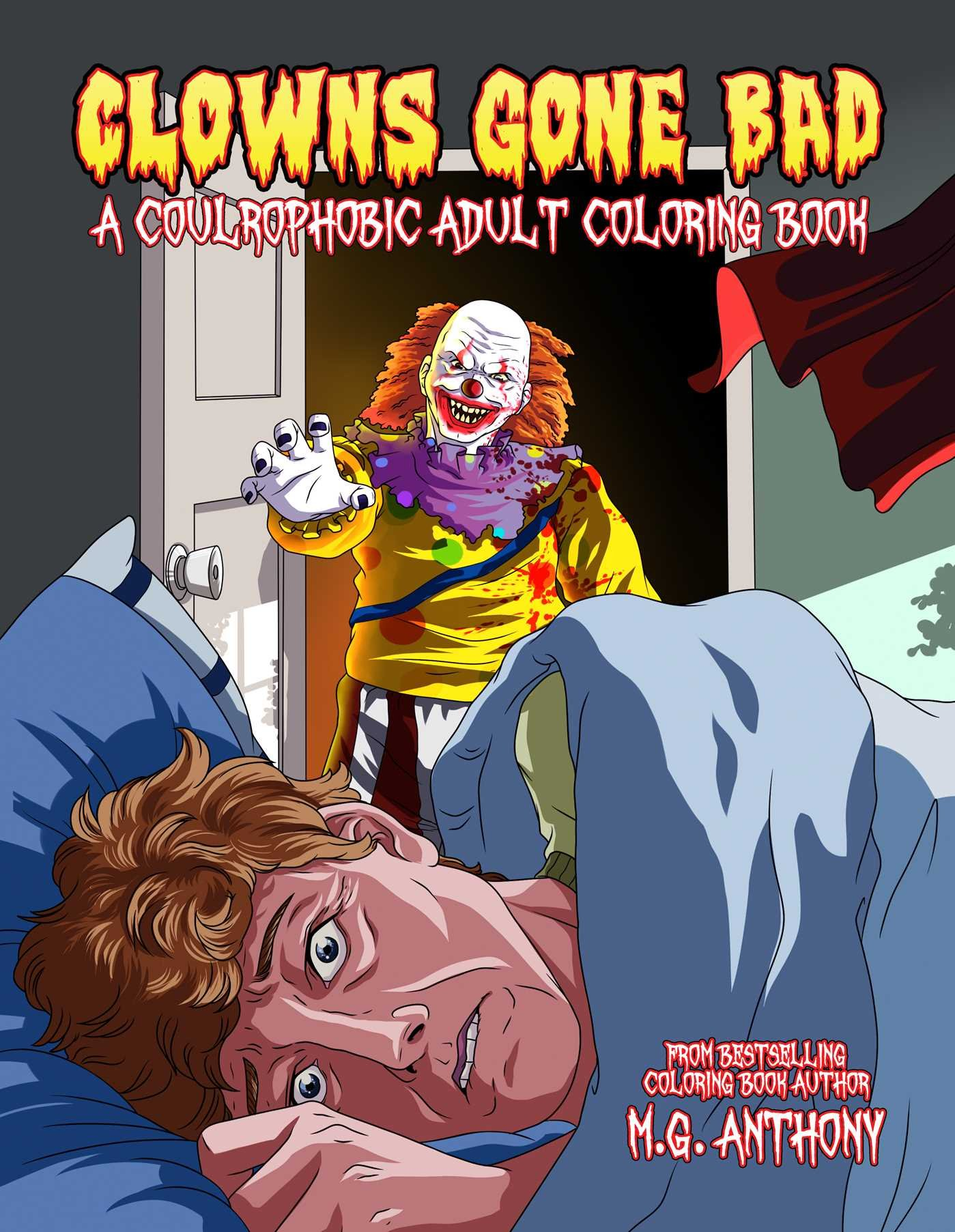 Clowns Gone Bad: A Coulrophobic Coloring Book for Adults