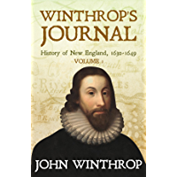 Winthrop's Journal, History of New England, 1630-1649: Volume 1