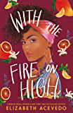 With the Fire on High: From the winner of the CILIP Carnegie Medal 2019 (English Edition)