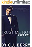 Trust Me Not - Part Two: (The Trust Me Not Series, Book 2)