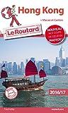 Guide du Routard Hong Kong 2016/17: + Macao et Canton