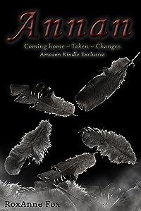 Annan: Coming Home ~ Taken ~ Changes