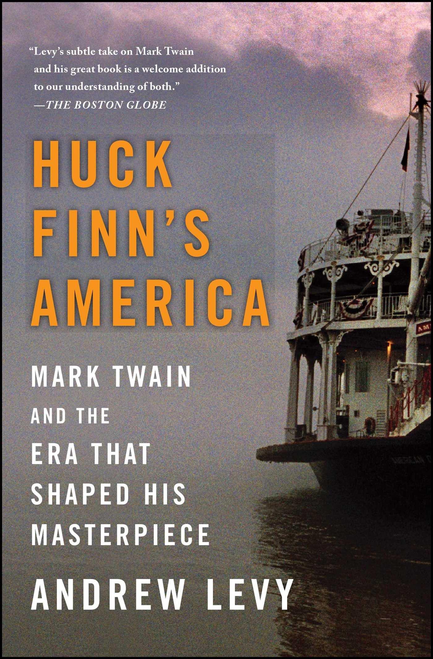 Download Huck Finn's America: Mark Twain and the Era That Shaped His Masterpiece pdf epub