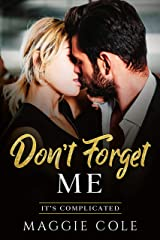 Don't Forget Me: Amnesia/Medical/Billionaire Romance (It's Complicated Book 2) Kindle Edition