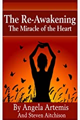 The Re-Awakening: The Miracle of the Heart (The Re-Awakening Series Book 3) Kindle Edition