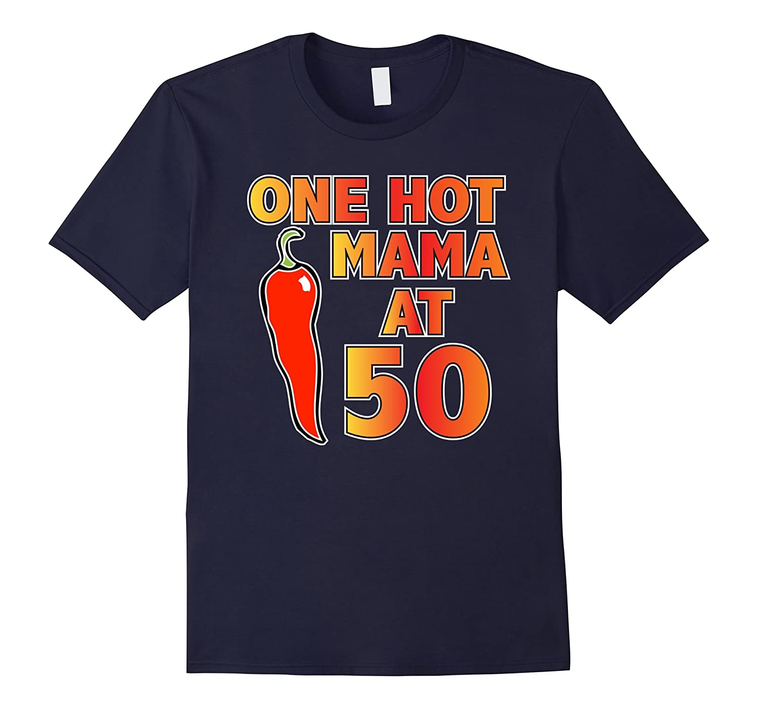 Birthday Shirts For 50 Year Olds One Hot Mama Women Gag Gift-Vaci