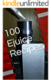 100 Ejuice Recipes
