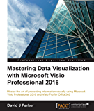 Mastering Data Visualization with Microsoft Visio Professional 2016