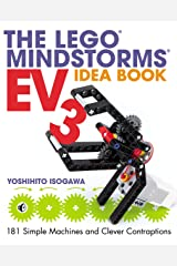 The LEGO MINDSTORMS EV3 Idea Book: 181 Simple Machines and Clever Contraptions Kindle Edition