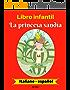 Libro infantil:  La princesa sandía (Italiano-Español) (Italiano-Español Libro infantil bilingüe nº 1) (Spanish Edition)