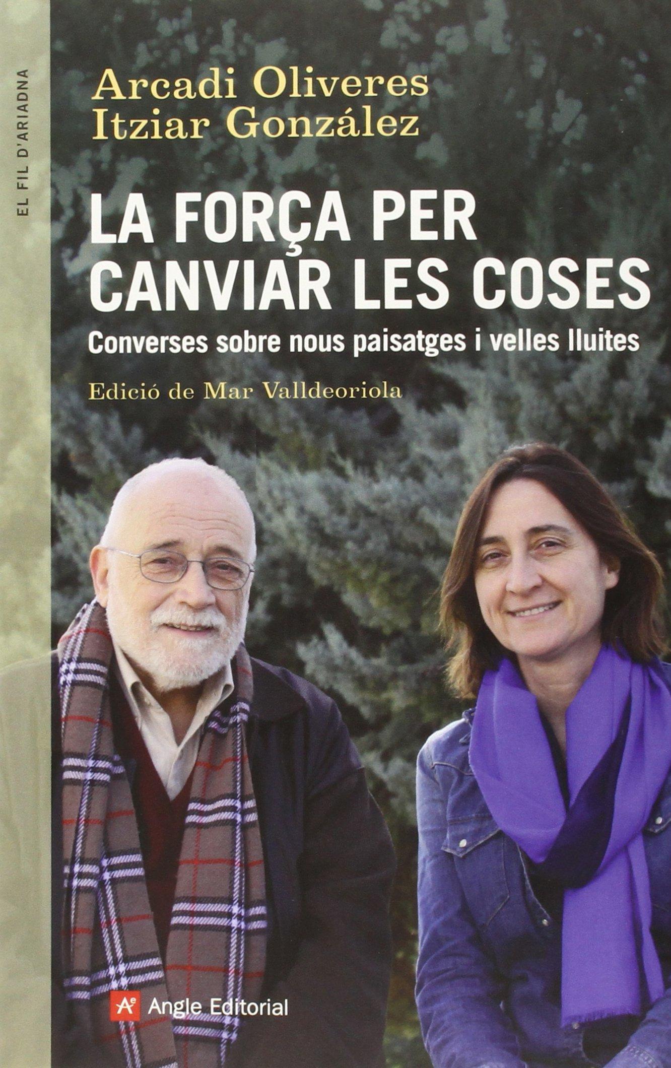 (CAT).83.CONVERSES ENTRE ARCADI OLIVERES I ITZIAR GONZALEZ PDF