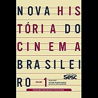 Nova história do cinema brasileiro - volume 1 (edição ampliada)