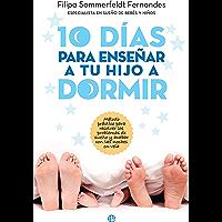 10 días para enseñar a tu hijo a dormir (Psicología y salud) (Spanish Edition)