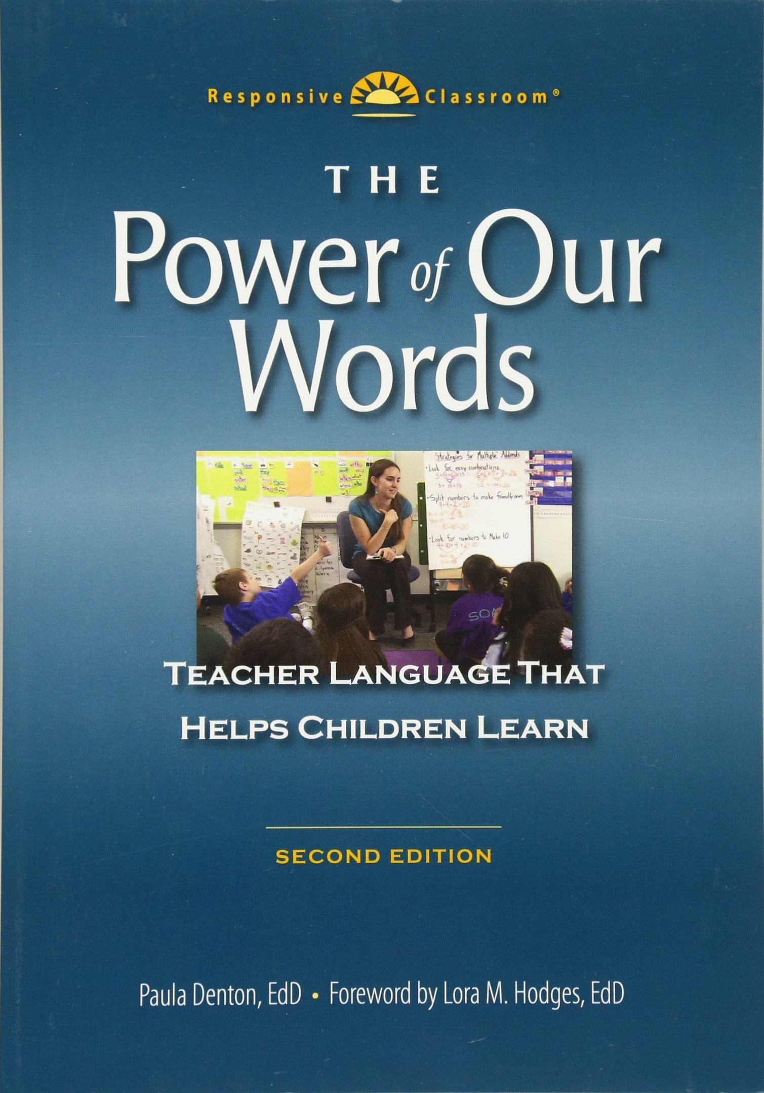 The Power of Our Words: Teacher Language that Helps Children Learn by Center for Responsive Schools Inc