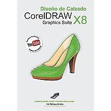 Diseño de Calzado con CorelDRAW X8: Reinventando el Calzado (Spanish Edition) Feb 27, 2017