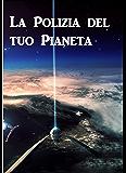La Polizia del tuo Pianeta: Police your Planet, Italian edition