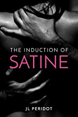 The Induction of Satine Kindle Edition