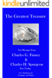 The Greatest Treasure: Two Messages from Charles G. Finney and Charles H. Spurgeon for Today (Finney and Spurgeon Face to Face Book 5)