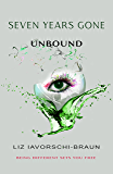 Seven Years Gone: Unbound: Book 4 of the Seven Years Gone series