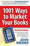 1001 Ways to Market Your Books, Real World Edition: Authors: How to sell more books, ebooks, multi-media books, audios, videos, white papers, and other ... products in the real world (English Edition)