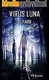 Virus Luna. El Faro: Tercera entrega de Virus Luna.